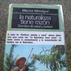 Libros: LA NATURALEZA TIENE RAZON - SECRETOS DE SALUD Y BELLEZA -- MAURICE MESSEGUE -- PLAZA & JANES 1977 --. Lote 98647539