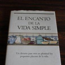 Libros: EL ENCANTO DE LA VIDA SIMPLE, SARAH BAN BREATHNACH. EDICIONES B 1996 1ª EDICION. TAPA DURA Y SOBREC. Lote 98654171