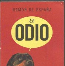 Libros: RAMON DE ESPAÑA. EL ODIO. MARTINEZ ROCA. Lote 98772323