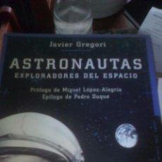 Libros: ASTRONAUTAS EXPLORADORES DEL ESPACIO - JAVIER GREGORI - MARTINEZ ROCA. Lote 98846451