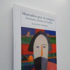 Libros: MARCADOS POR EL ESTIGMA. TERRORISMO Y VÍCTIMAS EN EUSKADI - JESÚS PRIETO MENDAZA. Lote 96564323