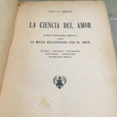 Libros: LA CIENCIA DEL AMOR. ENSAYO HISTÓRICO CRÍTICO SOBRE LA MAGIA RELACIONADA CON EL AMOR. FILTROS; AMULE. Lote 96523924