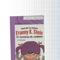 Libros: ALFAGUARA INFANTIL: LOCA POR LA CIENCIA FRANNY K. STEIN . EL MONSTRUO DE CALABAZA. Lote 104134772