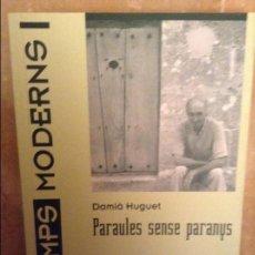 Libros: PARAULES SENSE PARANYS (DAMIA HUGUET). Lote 99678483