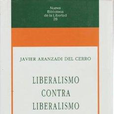 Libros: LIBERALISMO CONTRA LIBERALISMO - ARANZADI DEL CERRO, JAVIER. Lote 99701172
