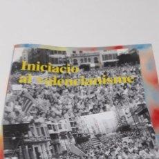 Libros: INICIACIO AL VALENCIANISME LIBRO SOBRE EL ORIGEN DEL VALENCIANISMO AÑO 1998 VALENCIA. Lote 99988519