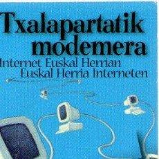 Libros: TXALAPARTATIK MODEMERA. INTERNET EUSKAL HERRIAN, EUSKAL HERRIA INTERNETERA - TELLETXEA, GOIO. Lote 100122976