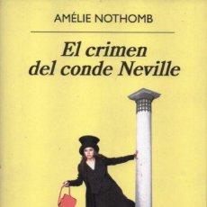 Libros: EL CRIMEN DEL CONDE NEVILLE DE AMELIE NOTHOMB - ANAGRAMA, 2017 (NUEVO). Lote 100459855