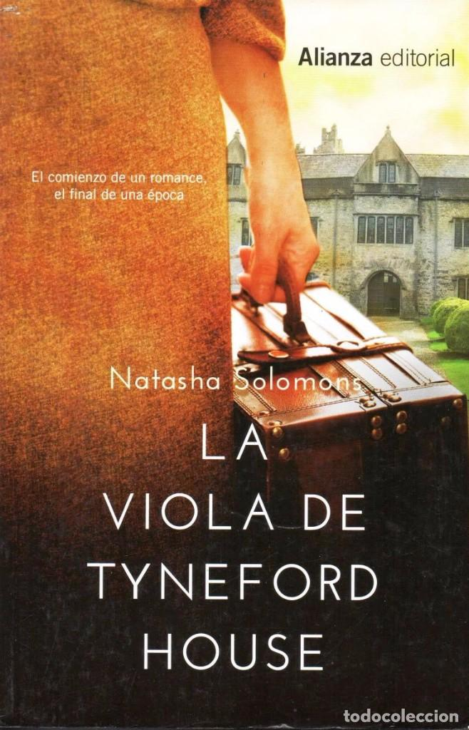 LA VIOLA DE TYNEFORD HOUSE DE NATASHA SOLOMONS - ALIANZA EDITORIAL, 2013 (Libros Nuevos - Literatura - Narrativa - Aventuras)