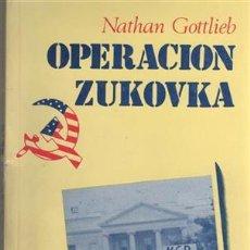 Libros: OPERACIÓN ZUKOVKA. - GOTTLIEB, NATHAN.. Lote 100676468