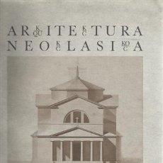 Libros: ARQUITECTURA NEOCLÁSICA EN EL PAÍS VASCO - VV.AA. Lote 100682526