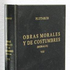 Libros: PLUTARCO: OBRAS MORALES Y DE COSTUMBRES (MORALIA), VIII (GREDOS) (CB). Lote 100737435