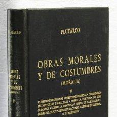 Libros: PLUTARCO: OBRAS MORALES Y DE COSTUMBRES (MORALIA), V (GREDOS) (CB). Lote 100737539