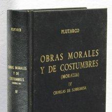 Libros: PLUTARCO: OBRAS MORALES Y DE COSTUMBRES (MORALIA), IV (GREDOS) (CB). Lote 100737659