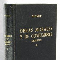 Libros: PLUTARCO: OBRAS MORALES Y DE COSTUMBRES (MORALIA), II (GREDOS) (CB). Lote 100737807