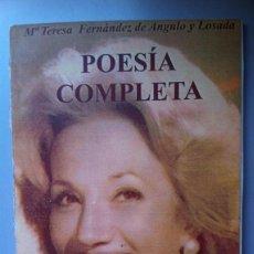 Libros: POESÍA COMPLETA. VIVENCIAS. - Mª TERESA FERNANDEZ DE ANGULO Y LOSADA. TERE CABARRUS. Lote 100810368