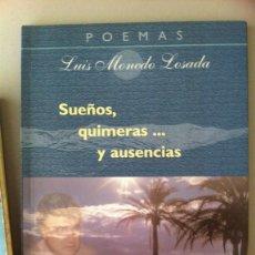 Libros: SUEÑOS, QUIMERAS... Y AUSENCIAS - MONEDO LOSADA, LUIS. Lote 100823478