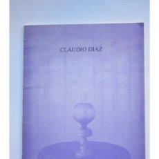 Libros: CLAUDIO DÍAZ 1974 - 1984 - DÍAZ, CLAUDIO. Lote 100710874