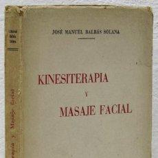 Libros: BALBÁS SOLANA, JOSÉ MANUEL: KINESITERAPIA Y MASAJE FACIAL (ALDUS) (CB). Lote 100901851