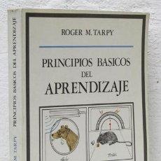 Libros: TARPY, ROGER M.: PRINCIPIOS BÁSICOS DEL APRENDIZAJE (DEBATE) (CB). Lote 100902763