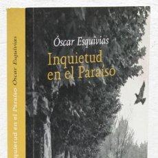 Libros: ESQUIVIAS, ÓSCAR: INQUIETUD EN EL PARAÍSO (EDICIONES DEL VIENTO) (CB). Lote 100903515