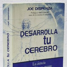 Libros: DISPENZA, JOE: DESARROLLA TU CEREBRO. LA CIENCIA DE CAMBIAR TU MENTE (LA ESFERA DE LOS LIBROS) (CB). Lote 100905107