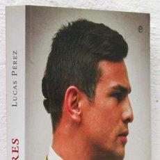 Libros: PÉREZ, LUCAS: MANZANARES, HEREDERO DE LEYENDA (LA ESFERA DE LOS LIBROS) (CB). Lote 100907155