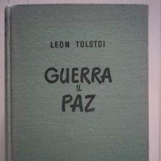 Libros: LEON TOLSTOI-GUERRA Y PAZ-EDITORIAL BRUGUERA. Lote 100912391