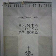 Libros: P. CRISÓGONO DE JESÚS-SANTA TERESA DE JESÚS. SU VIDA Y SU DOCTRINA-EDITORIAL LABOR. Lote 100914303