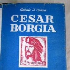 Libros: CÉSAR BORGIA, SU VIDA, SU MUERTE Y SUS RESTOS: (ESTUDIO BIOGRÁFICO Y CRÍTICO). Lote 101118456