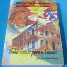 Libros: COLEXIO LA INMACULADA SANTIAGO, 1924, 1999, JUAN JOSE CEBRIAN FRANCO. Lote 101159859