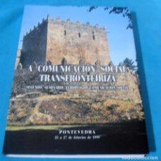 Libros: A COMUNICACION SOCIAL TRANSFRONTEIRIZA. Lote 101160411