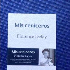Libros: MIS CENICEROS FLORENCE DELAY. Lote 101193919