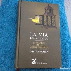 Libros: LA VIA DEL NO APEGO DHIVARAMSA LA LIEBRE DE MARZO. Lote 101197751