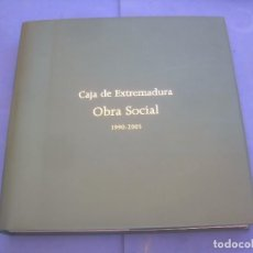 Libros: OBRA SOCIAL CAJA DE EXTREMADURA 1990-2005, CÁCERES Y BADAJOZ. Lote 101232759