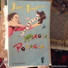 Libros: SECRETOS DE MAGIA POTAGIA. JUAN TAMARIZ. Lote 151683709