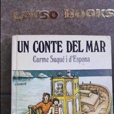 Libros: UN CONTE DEL MAR.CARME SUQUÉ I D'ESPONA. Lote 101700779