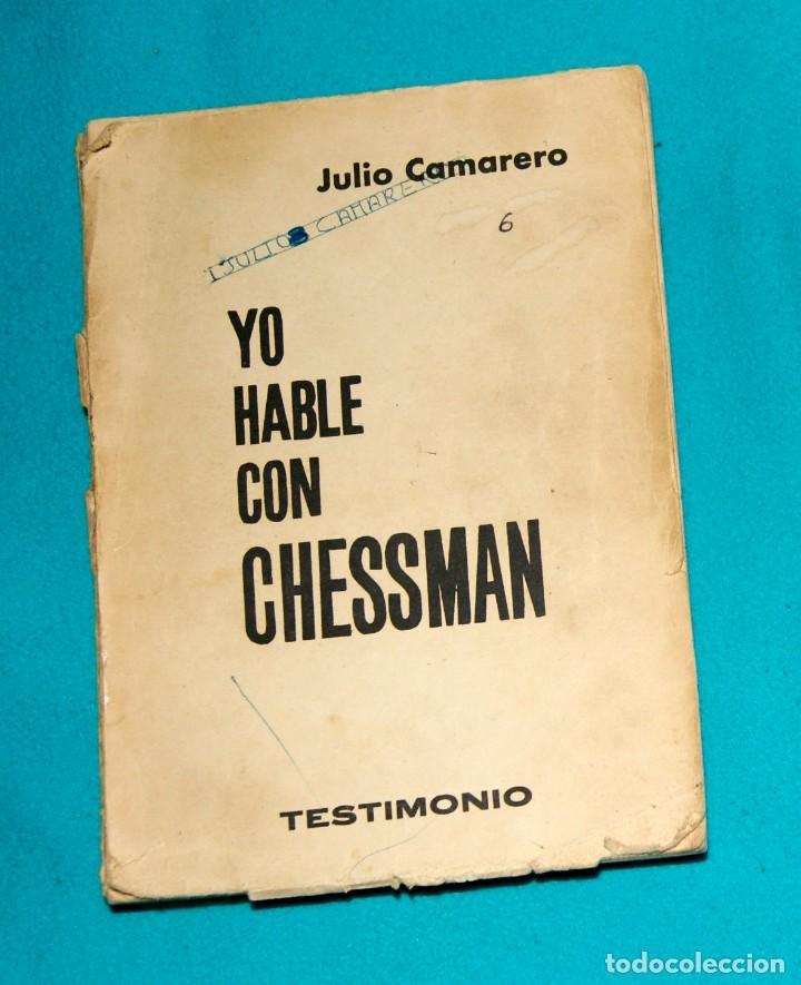 YO HABLÉ CON CHESSMAN JULIO CAMARENO (Libros sin clasificar)