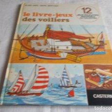 Libros: LE LIVRE-JEUX DES VOILIERS . Lote 102267675