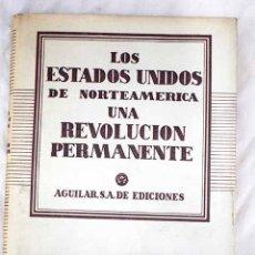 Libros: LOS EE.UU. DE NORTEAMÉRICA: UNA REVOLUCIÓN PERMANENTE. Lote 102291187