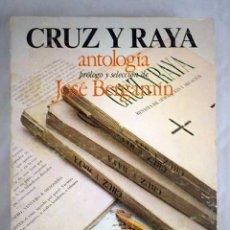 Libros: CRUZ Y RAYA: ANTOLOGÍA. Lote 102657291