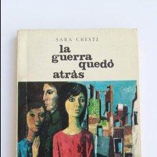 Libros: LA GUERRA QUEDO ATRAS. SARA CRESTI. LA FORJA SANTILLANA. 1962. Lote 102670847