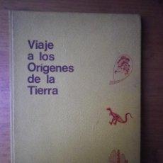 Libros: LIBRO VIAJES A LOS ORIGENES DE LA TIERRA EDITORIAL EVEREST. Lote 103131315