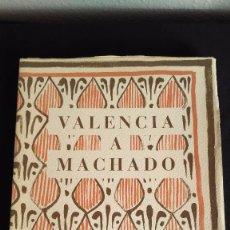 Libros: VALENCIA A MACHADO - 2ª. EDC.- 1984. Lote 103188511