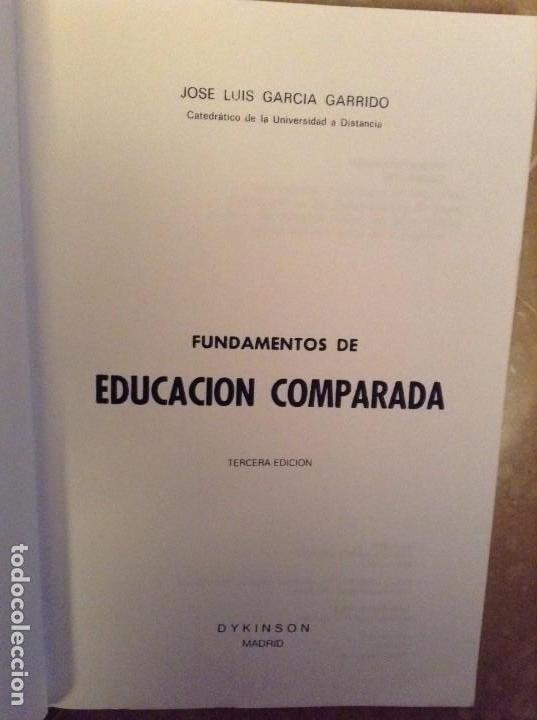 Libros: FUNDAMENTOS DE EDUCACION COMPARADA (JOSE LUIS GARCIA GARRIDO) DYKINSON - Foto 3 - 103357215