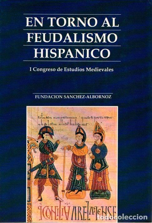 EN TORNO AL FEUDALISMO HISPÁNICO: I CONGRESO DE ESTUDIOS MEDIEVALES - CONGRESO DE ESTUDIOS MEDIEVALE (Libros sin clasificar)
