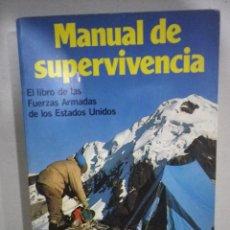 Libros: LIBRO MANUAL DE SUPERVIVENCIA EL LIBRO DE LAS FUERZAS ARMADAS DE LOS ESTADOS UNIDOS E. MARTINEZ ROCA. Lote 103420259