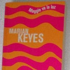 Libros: MAGGIE VE LA LUZ - MARIAN KEYES; DEBOLSILLO - OFERTAS DOCABO. Lote 103594167
