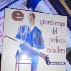 Libros: GUARDARROPA DEL PERFECTO CABALLERO - KEERS - MODA VESTUARIO - SIN USAR DE LIBRERIA. Lote 103644603