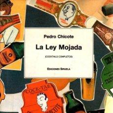 Libros: LA LEY MOJADA: COCKTAILS COMPLETOS - CHICOTE, PEDRO. Lote 103657031
